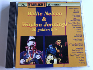 Willie Nelson & Waylon Jennings - 20 Golden Hits / The Starlight Collection / White Lightnin', Bruning Memories, Everything But You, A Moment Isn't Very Long, Some Other Time, Dream Baby, Big Mamou, Lorena, Money, Building Heartaches / AUDIO CD 1993 (8711638841324)