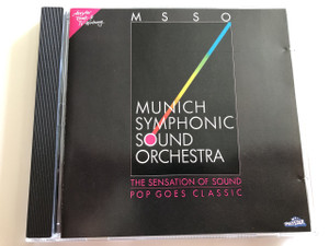 MSSO - Munich Symphonic Sound Orchestra / The Sensation of Sound / Pop Goes Classic / Polystar / AUDIO CD 1988 / Producer: Dario Farina (042283748125)