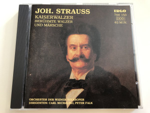 JOH. STRAUSS (SOHN) - Johann Strauss / KAISERWALZER / BERÜHMTE WALZER UND MÄRSCHE / AUDIO CD 1992 / ORCHESTER DER WIENER VOLKSOPER DIRIGENTEN: CARL MICHALSKI, PETER FALK / ERGO (4017507001535)