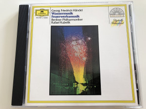 Georg Friedrich Handel / Wassermusik Feuerwerksmusik / Berliner Philharmoniker Rafael Kubelik / AUDIO CD 1963 / Galleria / Digital Remastered (028941986122)