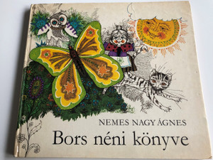 Bors néni könyve - Nemes Nagy Ágnes / Pásztor Gábor rajzaival / Gyerekversek és Játékos mesék / CLASSIC HUNGARIAN LANGUAGE RHYME AND TALES BOOK FOR CHILDREN / Hardcover 1978 (9631109045)