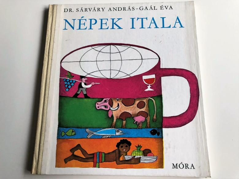 Népek Itala - Dr.Sárváry András - Gaál Éva 1972 / HARDCOVER / 3. Kiadás - 3th Edition / HUNGARIAN LANGUAGE BOOK FOR CHILDREN (9631108066)