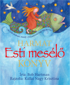 Esti mesélő könyv by BOB HARTMAN ÉS KÁLLAI NAGY KRISZTINA - HUNGARIAN TRANSLATION OF The Lion Storyteller Bedtime Book / Bob Hartman's retellings of 40 warm and reassuring bedtime stories, taken from around the world (9789632880471)