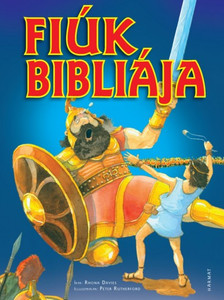 Fiúk Bibliája BY RHONA DAVIES / The Bible really speaks to the boys, because the heros of these stories are brave and clever men who persisted in their faith (9789632883366)