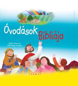 Óvodások Bibliája by BETHAN JAMES - HUNGARIAN TRANSLATION OF My Little Hands Bible / This book features 60 child-friendly images and simple text that make this a perfect book for children under five. (9789632883830)
