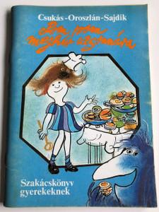 Csukás István - Oroszlán László - Sajdik Ferenc - Pom pom meghív uzsonnára / Szakácskönyv gyerekeknek / Hungarian Colorful Receipt book for Children (9630170213)
