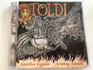 Arany János: Toldi - Zeneszerző: Szarka Gyula / / AUDIO CD 2006 / Illusztrácio: Rékai Lilla / EMI (5099960835222)