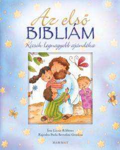 Az első Bibliám (kék) KICSIK LEGNAGYOBB AJÁNDÉKA by LIZZIE RIBBONS - HUNGARIAN TRANSLATION OF The Christening Bible (Blue) / Beautiful picture Bible combining favourite Bible stories and prayers (9789632881393)