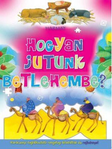Hogyan jutunk Betlehembe? by HARMAT KIADÓ / The occupational booklet introduce the children to the Bible events. After every reading, there are plenty of puzzles, maze, word-finders that make it fun and deepen the gospel. (9789632881355)