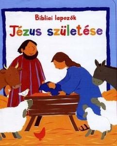 Jézus születése BIBLIAI LAPOZÓK by LOIS ROCK HUNGARIAN TRANSLATION OF My Very First Nativity Story / The story of the nativity (9789639564961)