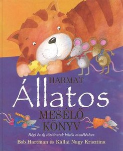 Harmat – Állatos mesélő könyv by BOB HARTMAN - HUNGARIAN TRANSLATION OF The Lion Storyteller Book of Animal Tales / The collection contains over 35 retellings - well-loved traditional tales, little-known legends, and several original stories (9789632881058)