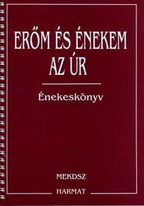 Erőm és énekem az Úr by HARMAT KIADÓ / This songbook contains a rich selection of modern and old, Hungarian and foreign songs, with guitar chords. (9789637954450)