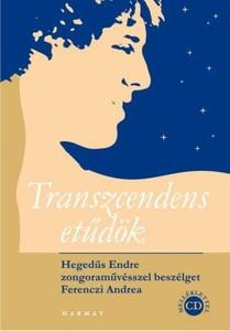 Transzcendens etűdök - HEGEDŰS ENDRE ZONGORAMŰVÉSSZEL BESZÉLGET FERENCZI ANDREA by FERENCZI ANDREA / The book is about the piano artist who is known for his unique Chopin and Liszt interpretations. (9789632881140)