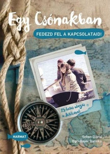 Egy csónakban – 15 hetes utazás a Bibliával - FEDEZD FEL A KAPCSOLATAID! by EGRI-BAYER DARINKA, SEBEN GLÓRIA / This book wants to be your partner on the way where you can map your relationships and find out what's needed the most (9789632882994)