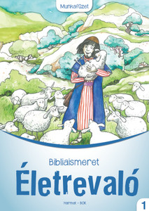 Életrevaló – Bibliaismeret 1. Munkafüzet (HA-1011) BY HODOZSÓ EDIT / Workbook for classroom or biblical sessions for first graders (9789632883465)