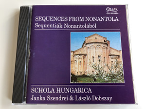 Sequences from Nonantola / Sequentiák Nonantolából / Schola Hungarica Janka Szendrei & László Dobszay / AUDIO CD 1993 (SequencesFromNonantola)