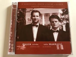 D'Hervelois, Bach, Fauré, Seiber, Saglie, Piazzolla / Major István - Violoncello, Sasa Markovic - accordion / AUDIO CD 2002 (MajorIstvánSasaMarkovic)