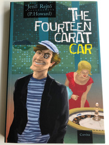 The Fourteen carat car by Jenő Rejtő (P. Howard) / A tizennégy karátos autó Angolul / Paperback / Corvina 2016 / Part-Thriller, part-romance, but mostly quickfire vaudeville humor, this book has to be seen to be believed (9789631363395)
