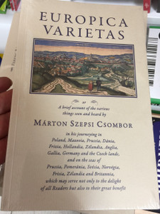 Europica Varietas by Márton Szepsi Csombor / The first Hungarian Travelogue of a Reformed Theologian from the 17th century / Paperback / Corvina (9789631362152)