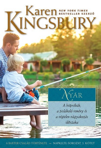 Nyár by Karen Kingsbury - HUNGARIAN TRANSLATION OF Summer (Sunrise Book 2) / From the book you can learn that God is in control, and He will be with you regardless of the outcome of your situations. (9786155246982)