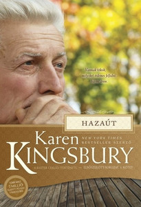 Hazaút by Karen Kingsbury - HUNGARIAN TRANSLATION OF Found (Baxter Family Drama―Firstborn Series) / The book shows the strength to face a future laced with loss, will that strength lead him to the greatest love of all? (9786155246838)