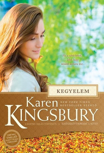 Kegyelem by Karen Kingsbury - HUNGARIAN TRANSLATION OF Forgiven (Baxter Family Drama―Firstborn Series) / Dayne feels empty and unfocused, aching for real love and the family he'll never know. Will he find God? (9786155246791)