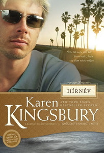 Hírnév by Karen Kingsbury - HUNGARIAN TRANSLATION OF Fame (Baxter Family Drama―Firstborn Series) / Though Daynes life is filled with fame, fortune, and paparazzi, his heart is pulling him toward a woman...he has no idea how her live is tied to his (9786155246753)