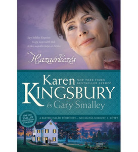 Hazaérkezés by Karen Kingsbury - HUNGARIAN TRANSLATION OF Reunion (Baxter Family Drama―Redemption Series) / This touching story allows us to see into the lives of the Baxter family as Erin and Sam attempt to adopt a child (9786155246623)