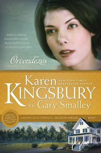 Örvendezés by Karen Kingsbury & Gary Smalley - HUNGARIAN TRANSLATION OF Rejoice (Redemption Book 4) / The book reunites readers with the continuing saga of the Baxter family (9786155246524)