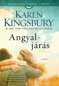 Angyaljárás by Karen Kingsbury - HUNGARIAN TRANSLATION OF Angels Walking: A Novel / A team of Angels Walking take on the mission to restore hope for Tyler, Sami, and Virginia. (9786155246555)