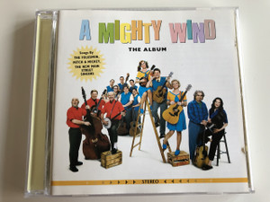 A MIGHTY WIND - THE ALBUM / SONGS BY THE FOLKSMEN, MITCH & MICKEY, THE NEW MAIN STREET SINGERS / AUDIO CD 2003 / Producer: CJ Vanston / Stereo (5099751265627)