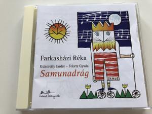 Farkasházi Réka / Kukorelly Endre - Fekete Gyula - Samunadrág / AUDIO CD 2006 / Manó könyvek (5995096100138)