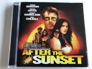 After the sunset / Pierce Brosnan, Salma Hayek, Woody Harrelson, Don Cheadle / AUDIO CD 2004 / A Brett Ratner film / Music from and inspired by the motion picture (075678376658)
