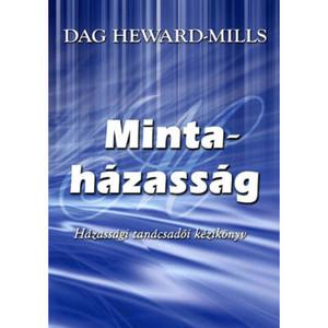 Mintaházasság - Házassági tanácsadói kézikönyv by Dag Heward-Mills - HUNGARIAN TRANSLATION OF Model Marriage / This extraordinary book will serve as a ready resource material for both the marriage counselor and the married couple. (9786155246241)