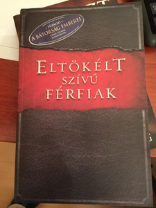 Eltökélt szívű férfiak by Stephen és Alex Kendrick – Randy Alcorn - HUNGARIAN TRANSLATION OF The Resolution for Men / A man cannot be passive about what Scripture tells him to do for his family and expect to be found faithful to God in the end. (9786155246166)