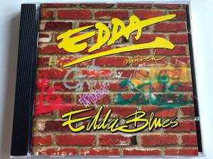 Edda művek - EDDA BLUES / AUDIO CD 1995 / Edda Művek is a successful Hungarian rock band: Attila Pataki, István Alapi, Zoltán Hetényi, László Kicska, Zsolt Gömöry (706301292921)