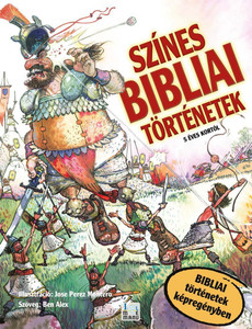 Színes Bibliai történetek - Bibliai történetek képregényben by Ben Alex - HUNGARIAN TRANSLATION OF Great Bible Stories / Here are all the great Bible stories from Genesis to Revelation - in words and illustrations that children today can understand. (9789638935700)