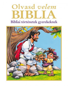 Olvasd velem Biblia by Doris Rikkers - Jean E. Syswerda - HUNGARIAN TRANSLATION OF Read with Me Bible, NIrV: An NIrV Story Bible for Children / Children will love listening to it with you as you instill a love of God's Word in their hearts. (9789638935717)