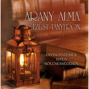 Arany alma ezüst tányéron - Gyöngyszemek Isten bölcsességéből by Rafal Waclawik - HUNGARIAN TRANSLATION OF Pearls of Wisdom from God / A collection of wisdom shaping individuals and peoples thinking (9789638900821)