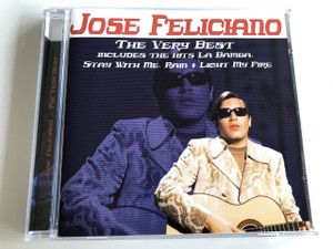 Jose Feliciano - The Very Best Includes the hits La Bamba, Stay with me, Ram + Light my Fire / AUDIO CD 2000 / Puerto Rican guitarist, singer and composer (5033606024526)