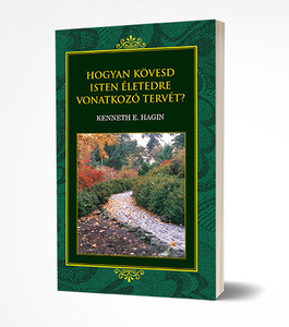 Hogyan kövesd Isten életedre vonatkozó tervét? by Kenneth E. Hagin - HUNGARIAN TRANSLATION OF Following God's Plan For Your Life / It's time to get serious about serving God and to be everything God wants us to be.s (KENNETHEHAGIN02)