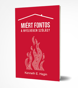 Miért fontos a nyelveken szólás? by Kenneth E. Hagin - HUNGARIAN TRANSLATION OF Why Tongues / Kenneth E. Hagin explains 10 reasons for the Bible that help to see the value and blessings of speaking in tongues. (KENNETHEHAGIN05)