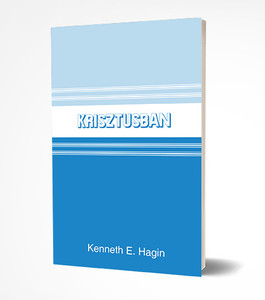 Krisztusban by Kenneth E. Hagin - HUNGARIAN TRANSLATION OF In Him / This book will help believers learn more about who they are and what they have in Christ. (KENNETHEHAGIN07)