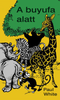 A buyufa alatt by Paul White - HUNGARIAN TRANSLATION OF Jungle Doctor's Fables (Jungle Doctor Animal Stories) / Learnable African animal stories for children, about: sin, obedience, but especially the gospel. (9789639209893)
