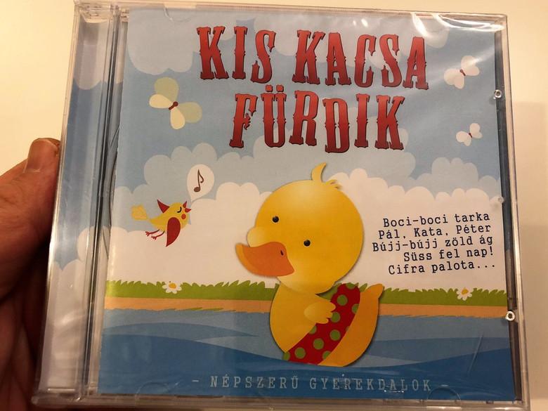 Kis Kacsa Fürdik Audio CD / Popular Hungarian Children's Songs for nursery and pre-schoolers / Dalok óvodásoknak és kisiskolásoknak (5999549907329)