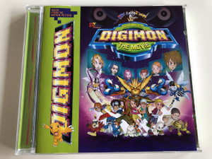 Digital Monsters / Digimon the Movie / Fox Kids Presents / Music From The Motion Picture / Audio CD 2000 / Executive-Producer – Guy Oseary, Ron Kenan, Russ Rieger (09362485521)