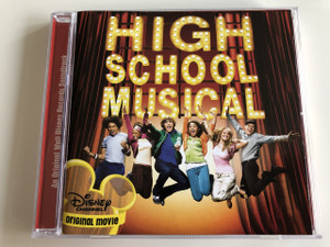 From The Disney Channel Original Movie: High School Musical / An Original Walt Disney Records Soundtrack / AUDIO CD 2006 / Ashley Tisdale, Corbin Bleu, Lucas Grabeel, Vanessa Hudgens, Zac Efron (094638644620)