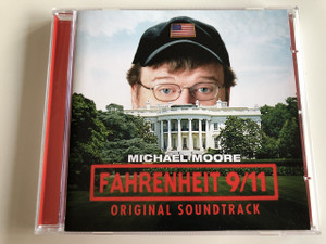Michael Moore - Fahrenheit 9/11 AUDIO CD 2004 / Original Soundtrack, Original Score Composed and Performed by Jeff Gibbs (081227843427