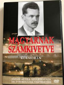 Magyarnak számkivetve - Kormorán DVD József Attila születésének 100. évfordulója tiszteletére / Korona Film 2005