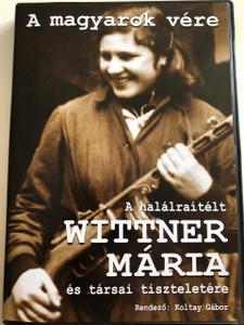 A magyarok vére - A halálraítélt Wittner Mária és társai tiszteletére DVD 2006 / Directed by Koltay Gábor (5998388305273)